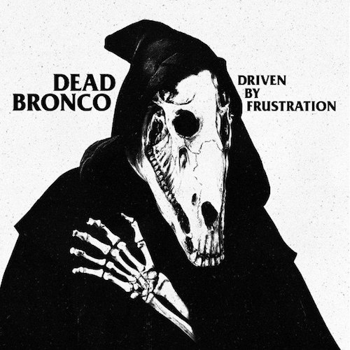 dead-bronco driven by frustration